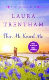 Trentham - Then He Kissed Me