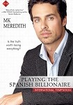 a meredith playing the spanish billionaire