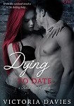 a davies- dying to date