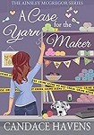 a havens a case for the yarn maker