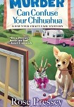 a pressey murdern can confuse your chihuahua