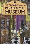 a Weiss perfectly proper paranormal museum