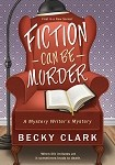 a clark, b fiction can be murder