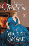Tremayne - The Viscount can Wait