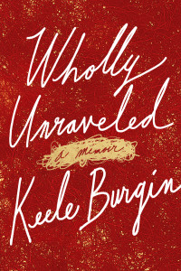 BURGIN-WHOLLY UNRAVELED-27590-CV-FT